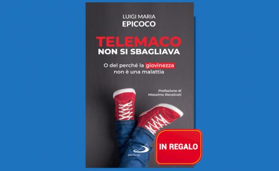 Telemaco non si sbagliava di Luigi Maria Epicoco in REGALO